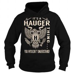 Awesome Tee Its a HAUGER Thing You Wouldnt Understand - Last Name, Surname T-Shirt (Eagle) T-Shirts