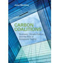 Carbon Coalitions: Business, Climate Politics, and the Rise of Emissions Trading (Paperback)