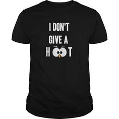 I Dont Give a Hoot #name #tshirts #HOOT #gift #ideas #Popular #Everything #Videos #Shop #Animals #pets #Architecture #Art #Cars #motorcycles #Celebrities #DIY #crafts #Design #Education #Entertainment #Food #drink #Gardening #Geek #Hair #beauty #Health #fitness #History #Holidays #events #Home decor #Humor #Illustrations #posters #Kids #parenting #Men #Outdoors #Photography #Products #Quotes #Science #nature #Sports #Tattoos #Technology #Travel #Weddings #Women