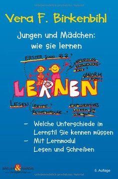 Jungen und Mädchen: wie sie lernen von Vera F. Birkenbihl http://www.amazon.de/dp/3939621633/ref=cm_sw_r_pi_dp_oADlvb0GFHR59 Wie du dein Gehirn optimal für das Lernen nutzt oder über welche Sinneskanäle dein Gedächtnis am besten anspricht, erfährst du auf www.zentral-lernen.de