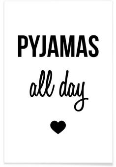 Pyjamas all day as Premium Poster