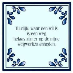 Dag 81 - Zuiveren van Iets ervaren in de aanwezigheid van een ander Wise Quotes, Motivational Quotes, Funny Quotes, Inspirational Quotes, Dutch Words, Dutch Quotes, One Liner, Wise Words, Humor