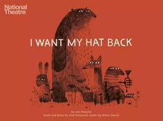 Jon Klassen: The National Theatre in London is putting on a musical production of I Want My Hat Back this fall. I'm freaking out over this a little bit - the team putting it together really is doing an amazing job. Joel Horwood is writing it and Arthur Darvill is doing the music.Booking starts this friday, but it won't be on for a few months. This is a poster I designed with help from the design team at the Theatre.http://www.nationaltheatre.org.uk/shows/i-want-my-hat-back