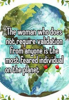 """The woman who does not require validation from anyone is the most feared individual on the planet ⚘⚘"""