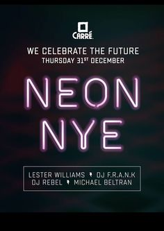 THU DEC 31ST 2015 NEON NYE | Carré Willebroek (B) | www.carre.be