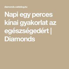 Napi egy perces kínai gyakorlat az egészségedért | Diamonds