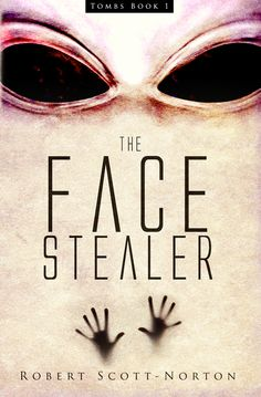 Book cover design   The Face Stealer by Robert Scott Norton
