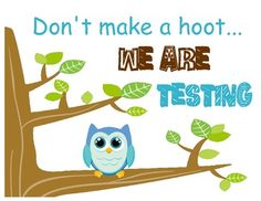 Free Owl-Themed Testing sign in Blue can be posted outside classroom door during testing.
