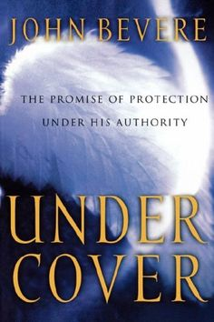 The Promise of Protection Under His Authority. In Under Cover, you will learn to experience liberty, provision, and protection by responding correctly to the divine authority in your life. UNDER COVER / JOHN BEVERE Good Books, Books To Read, My Books, Bible Concordance, Spiritual Authority, John Bevere, Shadow Of The Almighty, Under The Shadow, Thing 1
