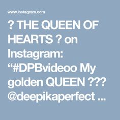 "♡ THE QUEEN OF HEARTS ♡ on Instagram: ""#DPBvideoo  My golden QUEEN 😍✨💎 @deepikaperfect  @deepikapadukone"""