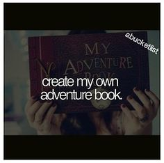 bucket list | an adventure book for me and the one I love. Like in UP !