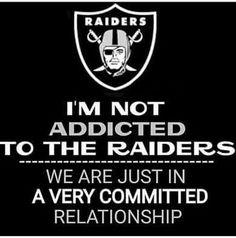 Im not addicted Oakland Raiders Super Bowl, Oakland Raiders Football, Football Boys, Football Memes, Football Stuff, Baseball, Oak Raiders, Raiders Baby, Raiders Team