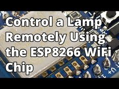 Control a Lamp Remotely Using the ESP8266 WiFi Chip - YouTube