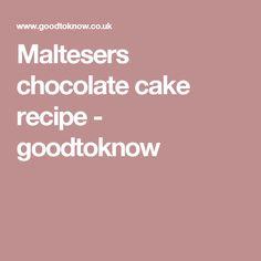 Maltesers chocolate cake recipe - goodtoknow