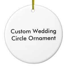 Make your own Custom Wedding Circle Ornament, just add your own photo and text