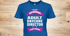 I'm Not Superwoman But I'm A(An) Adult Daycare Director So Close Enough.  If You Proud Your Job, This Shirt Makes A Great Gift For You And Your Family.  Ugly Sweater  Adult Daycare Director, Xmas  Adult Daycare Director Shirts,  Adult Daycare Director Xmas T Shirts,  Adult Daycare Director Job Shirts,  Adult Daycare Director Tees,  Adult Daycare Director Hoodies,  Adult Daycare Director Ugly Sweaters,  Adult Daycare Director Long Sleeve,  Adult Daycare Director Funny Shirts,  Adult Daycare…