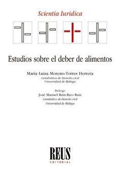 Estudios sobre el deber de alimentos / María Luisa Moreno-Torres Herrera Editorial Reus, 2021 Editorial, Products, Child Support, Towers, Studios, Sons, Gadget