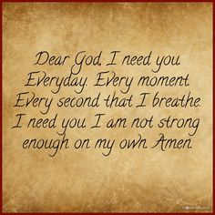 I truly need HIM always . . .