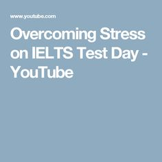 ieltsliz com ielts essay questions ielts  overcoming stress on ielts test day