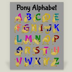 Pony alphabet chart. I created this for my, pony mad, daughter. Soon I realised the world is full of people who are crazy about horses and ponies.   This design features a flexible, cute, brown pony contorting his body into the letters of the alphabet. I also have this design with plain coloured text in my Boom Boom prints store.   These ponies can be used to spell out words and I am happy to make custom text up. You can contact me at my website. www.tiki.graphics