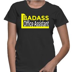 Badass office assistant is here :-) Stay away from me :-P TIP: SHARE it with your friends, order together and save on shipping! This Exclusive Tshirt design is ONLY sold here on ShirtSkills.com and NO