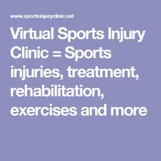 Virtual Sports Injury Clinic = Sports injuries, treatment, rehabilitation, exercises and Clinic, Exercises, Health, Sports, Hs Sports, Health Care, Exercise Routines, Excercise, Work Outs