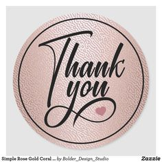 Simple Rose Gold Coral Thank You Classic Round Sticker