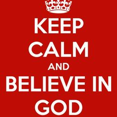 Keep Calm HE is always there!