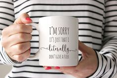 Large 15oz coffee mug, Im Sorry Its Just That I Literally Dont Give a F***. IMPORTANT NOTE: THIS ITEM WILL NOT SHIP UNTIL JANUARY 2016 (see