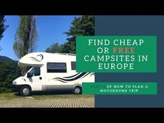 How to find cheap or free campsites in Europe - Plan a Motorhome Road Trip Pt 2 - Wild camping Camping Europe, Camping Uk, Road Trip Europe, Travel Europe, Van Travel, Luxury Camping, Camping Trailers, European Vacation, European Travel