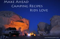 Make ahead camping recipes kids love
