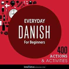 Everyday Danish for Beginners - 400 Actions & Activities