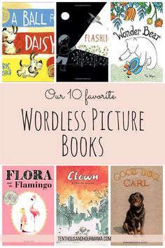 Wordless picture books still have a lot of story in 'em. Here are our favorite children's books without words. Ten Thousand Hour Mama