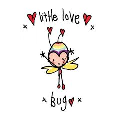 Juicy Lucy Designs Postcard - Little love bug! I Love You Quotes, Love Yourself Quotes, Hope Youre Feeling Better, How Are You Feeling, Kids Lunch Box Notes, Missing My Love, Willow Tree Figurines, Juicy Lucy, Dear Daughter