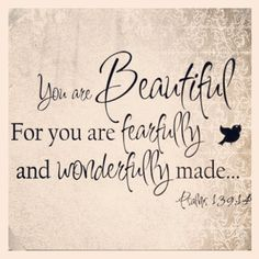 newest bible verse/quote for my classroom! Great Quotes, Quotes To Live By, Inspirational Quotes, You Are Beautiful Quotes, You Are Wonderful, Motivational, Beautiful Daughter Quotes, Beautiful Things, Uplifting Quotes