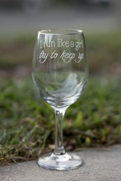 I Run Like a Girl, Try to Keep Up - Wine, Pint, Pilsner or Whiskey Glass - Optional Message by EVerre on Etsy