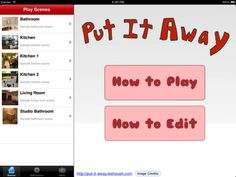 Put It Away ($0.00) is an iPad app that helps teach kids how to tidy up and clean up a room! For example, in a kitchen, bowls and plates need to be placed in the sink, the milk has to go in the refrigerator, and garbage belongs in the waste basket.