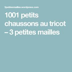 1001 petits chaussons au tricot – 3 petites mailles