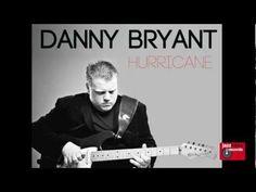 Danny Bryant SUNDAY 14TH SEPTEMBER 2014 - STARTS 8PM  Danny Bryant Hurricane Album Preview