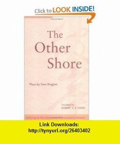 The Other Shore (9789622019744) Gao Xingjian, Gilbert C. F. Fong , ISBN-10: 9622019749  , ISBN-13: 978-9622019744 ,  , tutorials , pdf , ebook , torrent , downloads , rapidshare , filesonic , hotfile , megaupload , fileserve