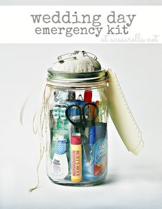 Wedding Day Emergency Kit {Week Two: MASON JARS} so prepping for my BF's someday nuptuals... great gift idea!