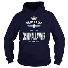 Cool and Awesome CRIMINAL LAWYER JOBS TSHIRT GUYS LADIES YOUTH TEE HOODIE SWEAT SHIRT VNECK UNISEX Shirt Hoodie