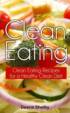 Clean Eating  by Deena Shelby ($4.81)