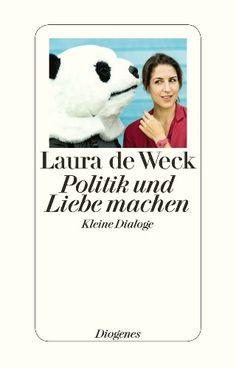 Laura de Weck - Politik und Liebe machen