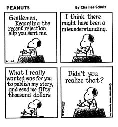 Rejected? Snoopy has the right idea! More tips at http://markdavidmuse.blogspot.com/2015/12/10-writing-tips-you-wont-read-anywhere.html