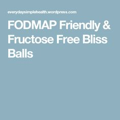 FODMAP Friendly & Fructose Free Bliss Balls