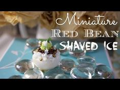 how to: miniature red bean shaved ice