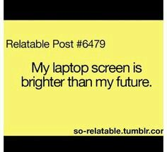 Soo true for me