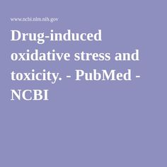 Drug-induced oxidative stress and toxicity. - PubMed - NCBI