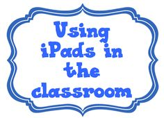 Literacy and Laughter -  iPads in the Classroom